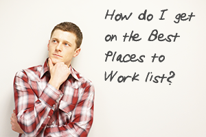 Five FAQs about the Best Places to Work Program,